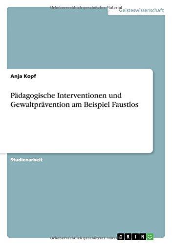Pädagogische Interventionen und Gewaltprävention am Beispiel Faustlos