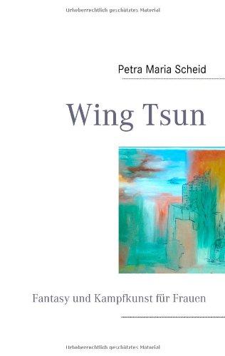 Wing Tsun - Fantasy und Kampfkunst für Frauen