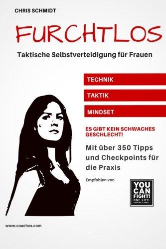 Furchtlos: Taktische Selbstverteidigung für Frauen