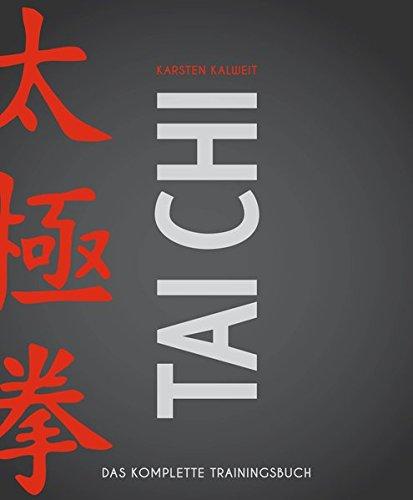 Tai Chi: Das komplette Trainingsbuch