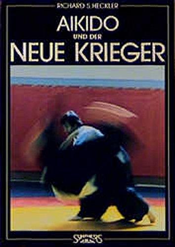 Aikido und der neue Krieger