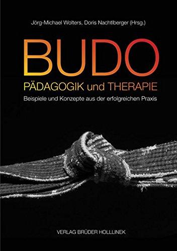 Budopädagogik und -therapie: Beispiele und Konzepte der erfolgreichen Praxis