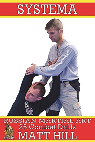 Hill, M: Systema: Russian Martial Art 25 Combat Drills