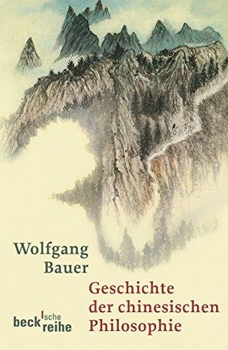 Geschichte der chinesischen Philosophie: Konfuzianismus, Daoismus, Buddhismus (Beck'sche Reihe)