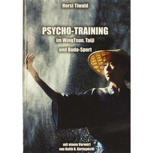 Psycho-Training: im WingTsun, Taiji und Budo-Sport