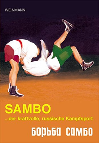Sambo: ...der kraftvolle, russische Kampfsport