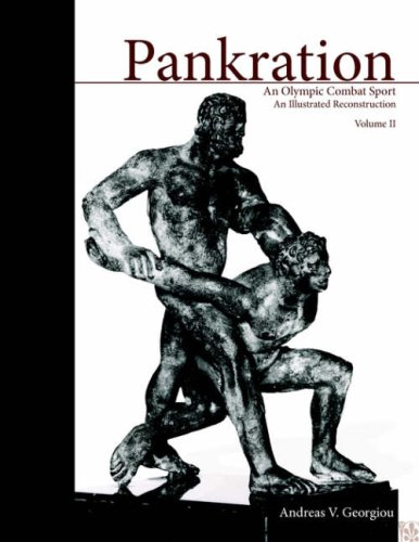 Pankration, Volume II: An Olympic Combat Sport: An Illustrated Reconstruction