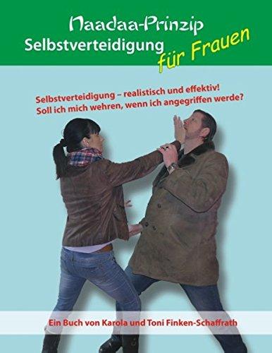 Selbstverteidigung für Frauen: Selbstverteidigung - realistisch und effektiv! Soll ich mich wehren, wenn ich angegriffen werde?