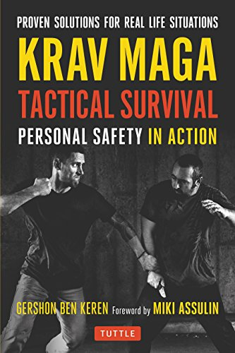 Keren, G: Krav Maga Tactical Survival: Personal Safety in Action. Proven Solutions for Real Life Situations