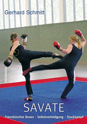 Savate: Französisches Boxen Stockkampf Selbstverteidigung