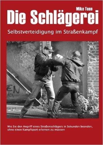 Die Schlägerei: Selbstverteidigung im Straßenkampf ( 11. November 2008 )