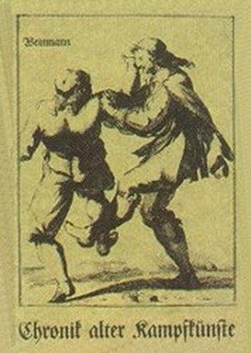 Chronik alter Kampfkünste: Zeichnungen und Texte aus Schriften alter Meister entstanden 1443-1674