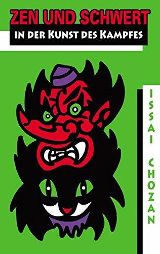 Zen und Schwert in der Kunst des Kampfes: Tengu Geijutsuron (Die Kampfkunst der Bergkobolde) /Neko no myôjutsu (Die wundersame Technik der Katze): ... Technik der Katze) (Der Weg des Samurai)