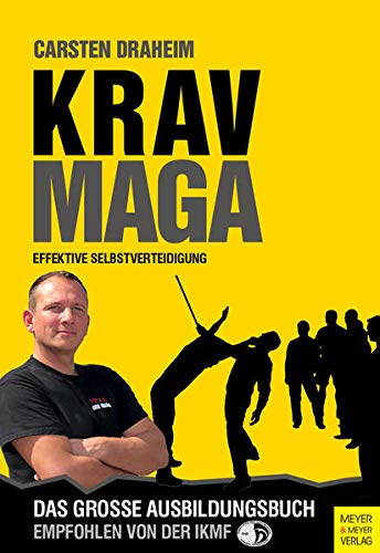 Krav Maga - Effektive Selbstverteidigung. Das große Ausbildungsbuch
