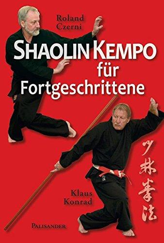 Shaolin Kempo für Fortgeschrittene: Selbstverteidigung, Blockformen und Meisterformen